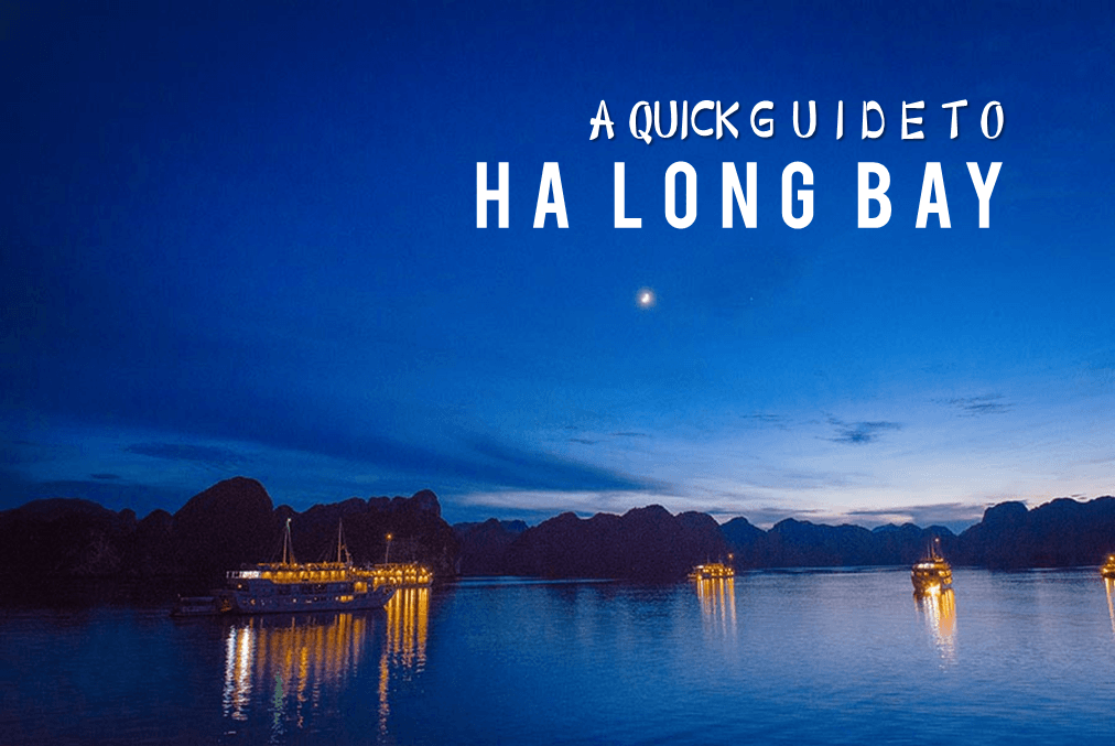 A Quick Guide to Ha Long Bay
