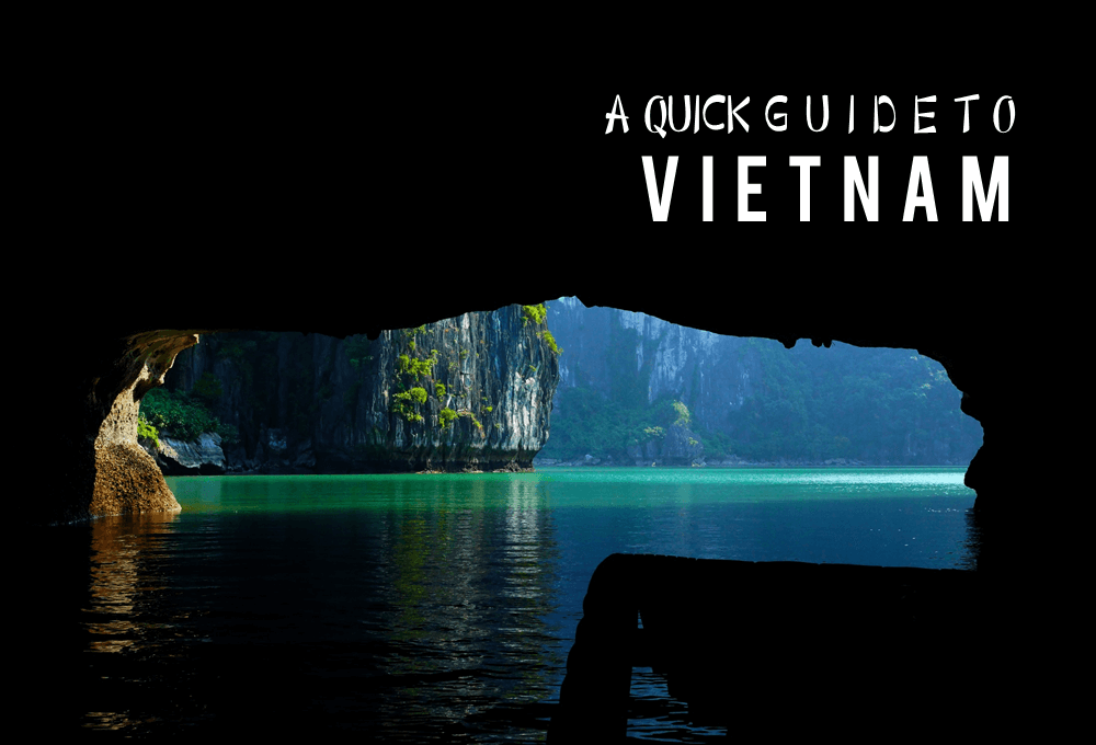 A Quick Guide to Vietnam